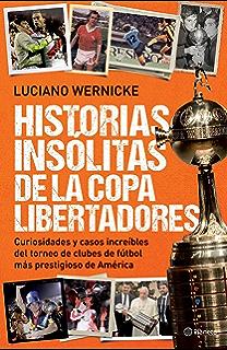 Historias insólitas de la Copa Libertadores