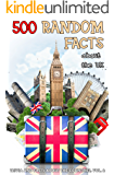 500 Random Facts: about the UK (Trivia and Facts about the Countries Book 2)