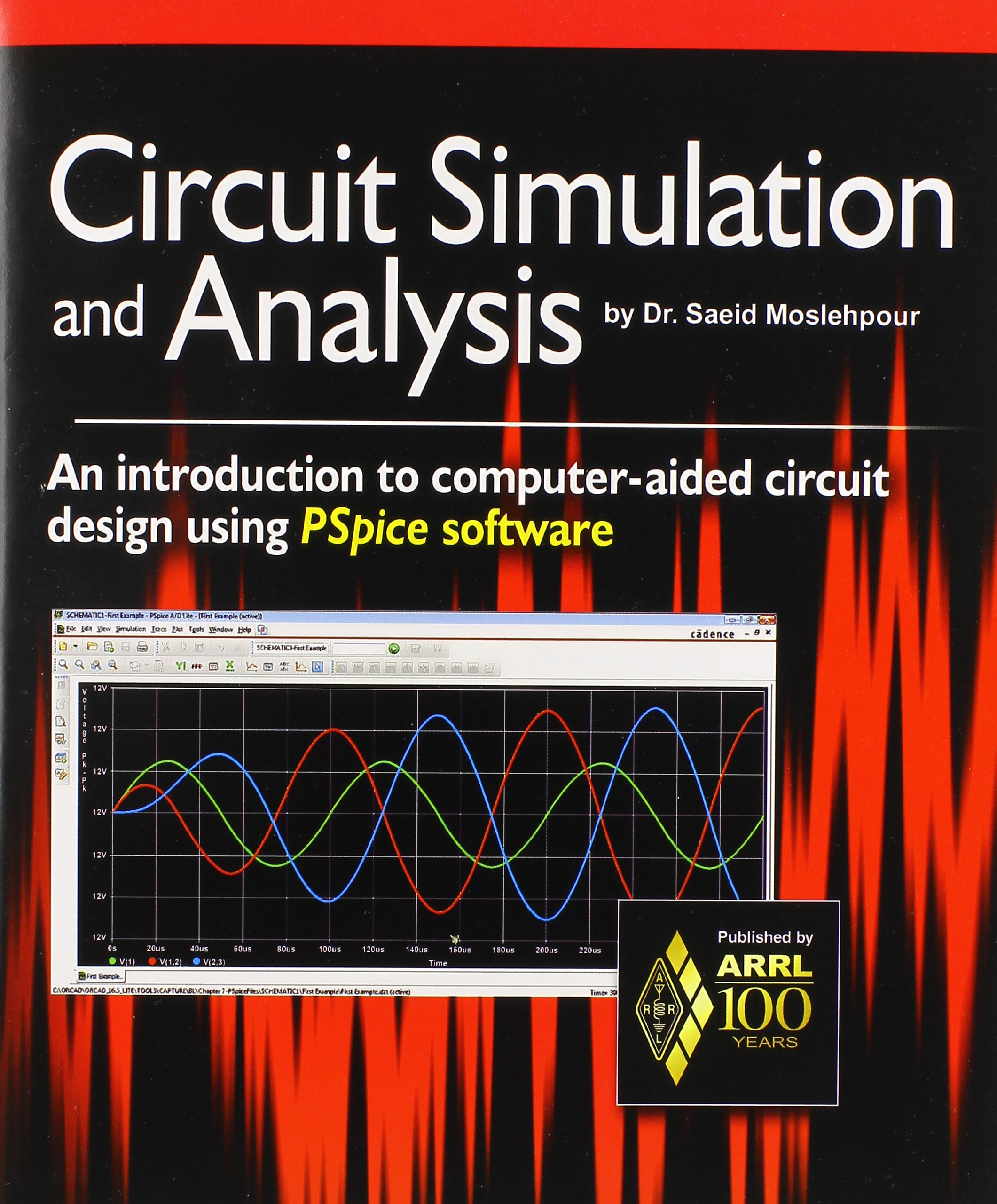Circuit Simulation And Analysis Saeid Moslehpour 9781625950055 Design Simulator Software Package Program Books