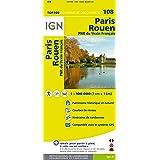 IGN 1 : 100 000 Paris - Rouen: Top 100 Tourisme et Découverte. Patrimoine historique et naturel / Courbes de niveau / Routes et chemins / Itinéraires de randonnée / Compatible GPS (Ign Map)