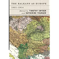 The Balkans as Europe, 1821-1914 (Rochester Studies in East and Central Europe)