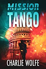 Mission Tango: A Gripping Hunt for A Deadly Terrorist by a Mossad Agent (David Avivi Thriller Book 1) Kindle Edition