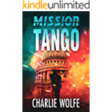 Mission Tango: A Gripping Hunt for A Deadly Terrorist by a Mossad Agent (David Avivi Thriller Book 1)