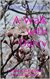 A Walk with Darcy: A Pride and Prejudice Sensual Intimate