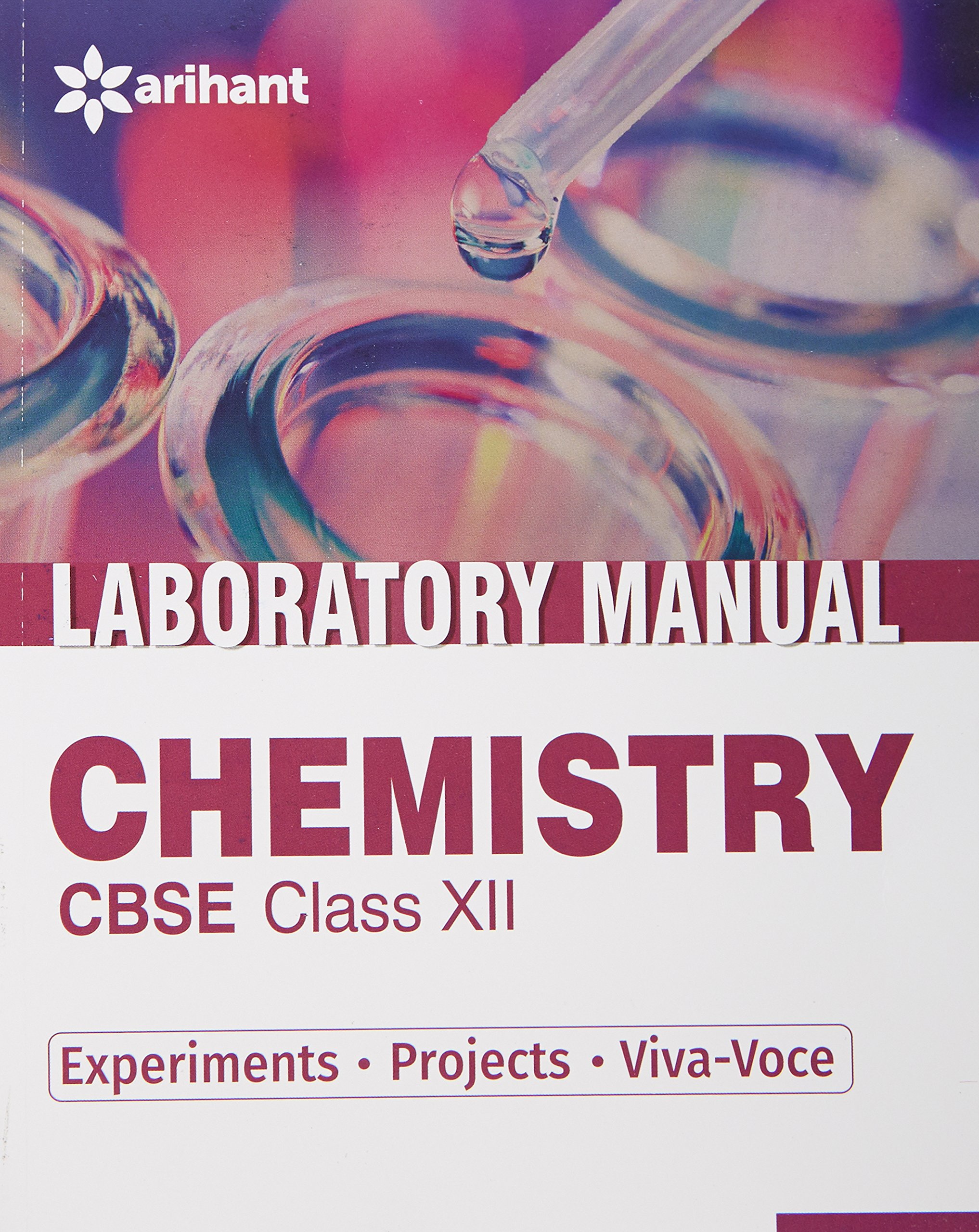 CBSE Laboratory Manual Chemistry Class 12th Experiments|Projects|Viva-Voce:  Amazon.in: Arihant Experts: Books