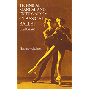 Technical Manual and Dictionary of Classical Ballet (Dover Books on Dance)