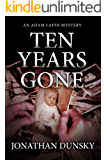 Ten Years Gone (Private Investigator Adam Lapid Historical Mystery, Thriller, and Suspense Series Book 1) (English Edition)