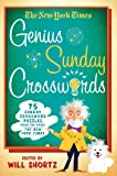 The New York Times Genius Sunday Crosswords: 75 Sunday Crossword Puzzles from the Pages of The New York Times