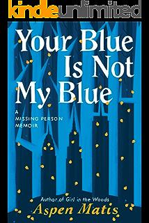 Amazon Com Girl In The Woods A Memoir Ebook Matis Aspen Kindle Store
