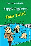 Seppis Tagebuch - Hau rein!: Ein Comic-Roman Band 5