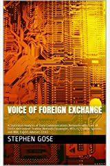 Voice of Foreign Exchange: A Statistical Analysis of Data Communications Networks affect on all ForEx Investment Trading Methods/Strategies, MT4/5 Trading Systems, and MQL Expert Advisors (EA)