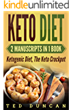Keto Diet: (2 Manuscripts in 1 Book) Ketogenic Diet, The Keto Crockpot - Lose Weight 10x Faster Eating Delicious Recipes That You Can Cook At Home