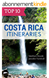Top 10 Costa Rica Itineraries (English Edition)
