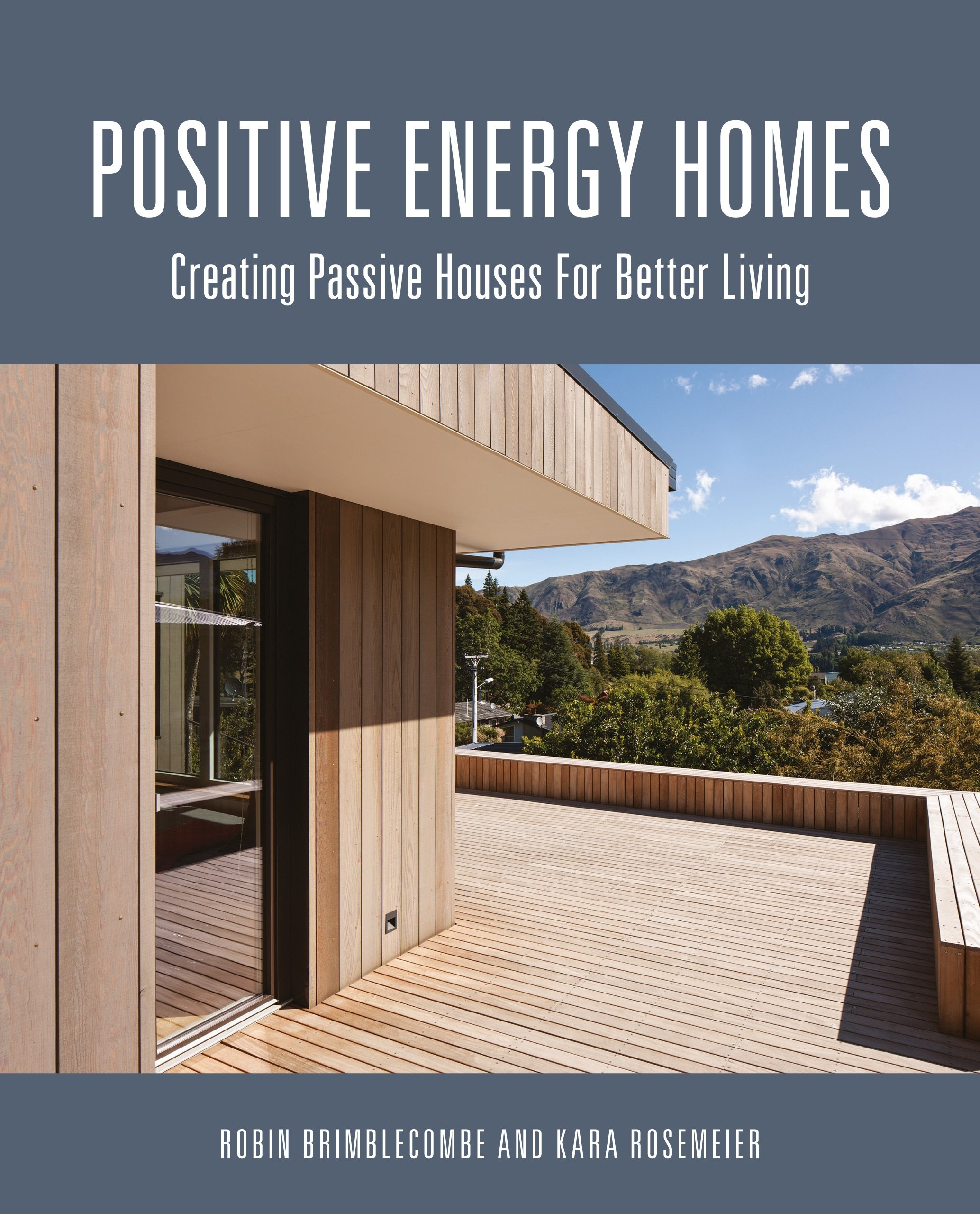 Positive Energy Homes: Creating Passive Houses For Better Living: Robin  Brimblecombe, Kara Rosemeier: 9781486303762: Amazon.com: Books