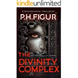 The Divinity Complex: A psychological thriller about a righteous serial killer.