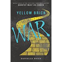 Yellow Brick War (Dorothy Must Die Book 3)