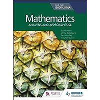 Mathematics for the IB Diploma: Analysis and approaches SL: Analysis and approaches SL
