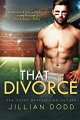 That Divorce:  A Small Town Second Chance Romance (That Boy Book 4) Kindle Edition