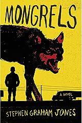 Mongrels: A Novel Kindle Edition
