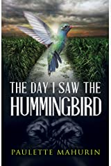 The Day I Saw the Hummingbird: A Novel Kindle Edition