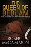 The Queen of Bedlam (The Matthew Corbett Series Book 2)