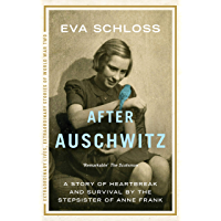 After Auschwitz: A story of heartbreak and survival by the stepsister of Anne Frank (Extraordinary Lives, Extraordinary Stories of World War Two Book 1)