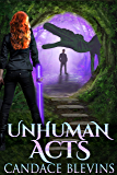 Unhuman Acts (Only Human Book 7)