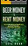 Beer Money to Rent Money: How to Make Realistic Money Online