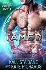 Tamed: A Dark Sci-Fi Romance (Centauri Captives Book 3) Kindle Edition