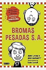 Bromas Pesadas S. A.: Bromas Pesadas S. A. 1 (Spanish Edition) Kindle Edition