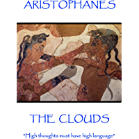 """The Clouds: """"High thoughts must have high language"""""""