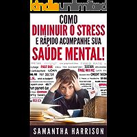 Como abaixar Stress: e Fast Track Sua Saúde Mental (Stress Management - - Teste de Stress Stress - Stress Free - Stress Relief - Redução de Stress - Saúde Mental - Meditação - Trab)