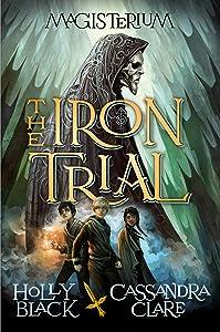 The Iron Trial (Magisterium #1) (Magisterium series)
