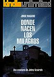 DONDE NACEN LOS MILAGROS: (Jaime Azcárate #2) (Aventuras de Jaime Azcárate)