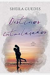 Destinos Entrelaçados (Série Destinos Livro 1) eBook Kindle