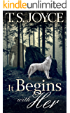 It Begins with Her (Becoming the Wolf Book 4)