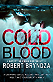 Cold Blood: A gripping serial killer thriller that will take your breath away (Detective Erika Foster Book 5) (English Edition)