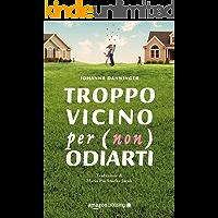 Troppo vicino per (non) odiarti (Italian Edition)