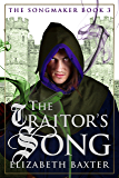 The Traitor's Song  (The Songmaker Book 3)