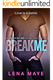 Break Me (Truth in Lies Book 1)