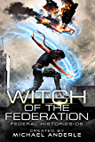 Witch Of The Federation VI (Federal Histories Book 6)