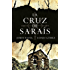 La cruz de Saraís (FICCION GENERAL)