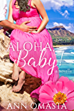 Aloha, Baby! ~ a prequel novella (The Escape Series Book 0)
