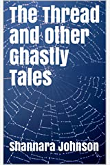 The Thread and Other Ghastly Tales Kindle Edition