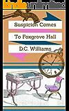Suspicion Comes to Foxgrove Hall (English Edition)