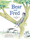 Bear and Fred: A World War II Story