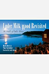 Under Milk Wood Revisited: The Wales of Dylan Thomas (Through Time) Kindle Edition