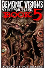 Demonic Visions 50 Horror Tales Book 5 Kindle Edition