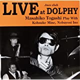 LIVE at Jazz club DOLPHY Masahiko Togashi Play With Kohsuke Mine, Nobuyosi Ino