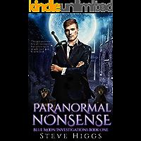 Paranormal Nonsense: Blue Moon Investigations Urban Fantasy Thriller Book 1